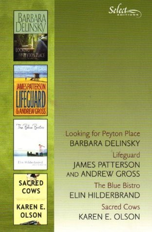Reader's Digest Select Editions, Volume 284, 2006 # 2: Looking for Peyton Place / Lifeguard / The Blue Bistro / Sacred Cows