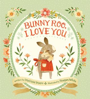 Bunny Roo, I Love You