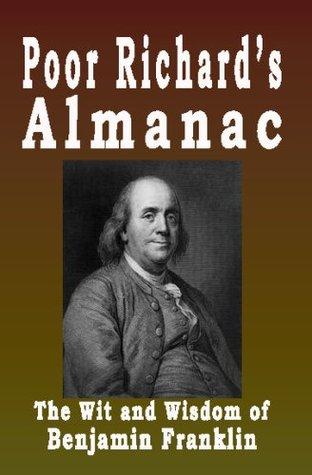 Poor Richard's Almanac: The Wit And Wisdom Of Benjamin Franklin