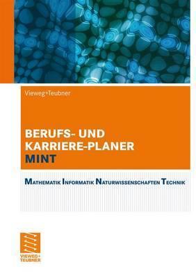 Berufs- Und Karriere-Planer Mint: Mathematik, Informatik, Naturwissenschaften, Technik. Der Analytische Weg Zum Erfolg