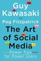 The Art of Social Media: Power Tips for Power Users Book