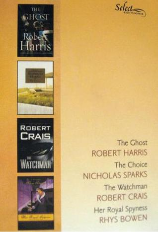 Reader's Digest Select Editions, Volume 297, 2008 #3: The Ghost / The Choice / The Watchman / Her Royal Spyness