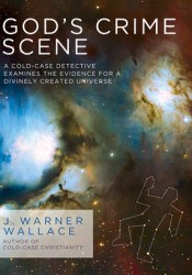 God's Crime Scene: A Cold-Case Detective Examines the Evidence for a Divinely Created Universe Pdf Book