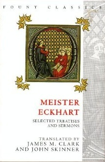 Meister Eckhart: Sermons And Treatises