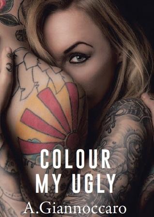 Colour My Ugly (Colour #1)