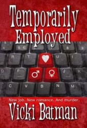 Temporarily Employed (Hattie Cooks Mystery, #1)