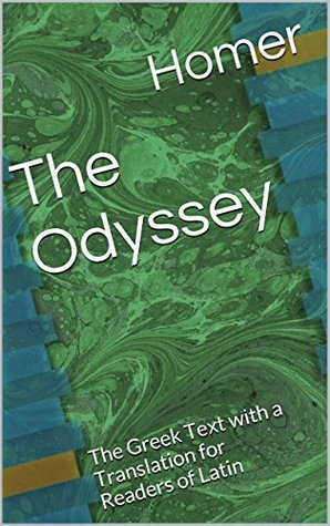 The Odyssey: The Greek Text with a Translation for Readers of Latin