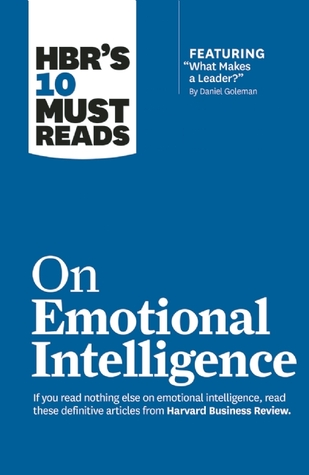 On Emotional Intelligence (HBR's 10 Must Reads)