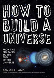 How to Build a Universe: From the Big Bang to the End of the Universe Pdf Book