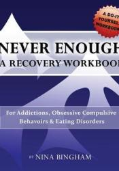 Never Enough: A Recovery Workbook: For Addictions and Eating Disorders Pdf Book