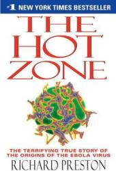 The Hot Zone: The Terrifying True Story of the Origins of the Ebola Virus Pdf Book