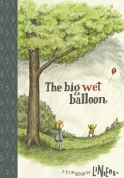 The Big Wet Balloon: TOON Level 2 Pdf Book