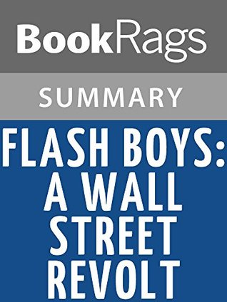 Flash Boys: A Wall Street Revolt by Michael Lewis l Summary & Study Guide