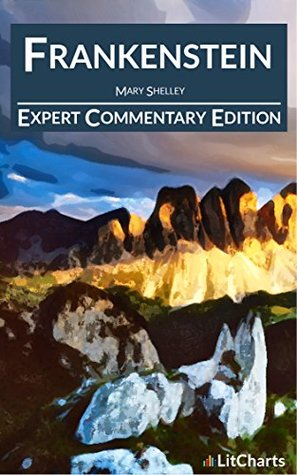 Frankenstein - Expert Commentary Edition (Annotated)