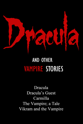Dracula: and Other Vampire Stories