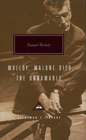 Molloy, Malone Dies, The Unnamable (The Trilogy, #1-3)