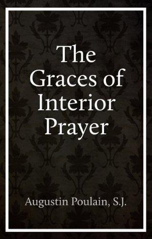 The Graces Of Interior Prayer
