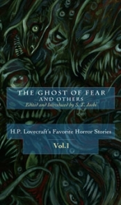 The Ghost Of Fear and Others: H. P. Lovecraft's Favorite Horror Stories, Volume 1