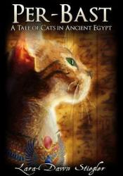 Per-Bast: A Tale of Cats in Ancient Egypt Pdf Book