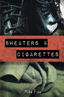 Sweaters & Cigarettes