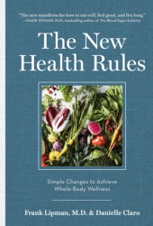 The New Health Rules: Simple Changes to Achieve Whole-Body Wellness Book