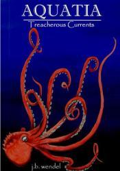 AQUATIA: Treacherous Currents (#1) Pdf Book