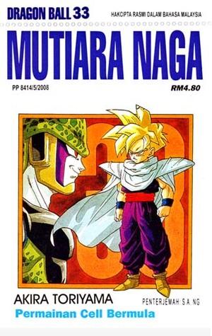 Mutiara Naga Vol.32: Kesempurnaan Tubuh Cell Siap!! (Dragon Ball Z, #16)