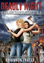 Deadly Night: Jenni and Katie's Untold Tale (As The World Dies Untold Tales #4) Pdf Book