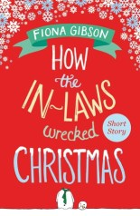 How the In-Laws Wrecked Christmas by Fiona Gibson