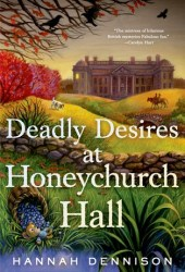 Deadly Desires at Honeychurch Hall (Honeychurch Hall Mystery, #2)