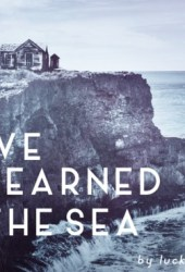 We Learned The Sea