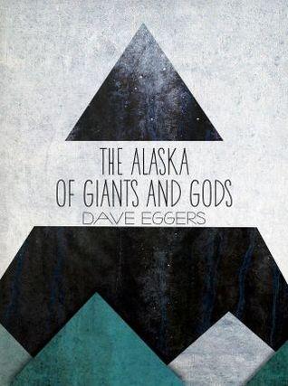 The Alaska of Giants and Gods