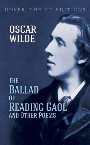 The Ballad of Reading Gaol and Other Poems