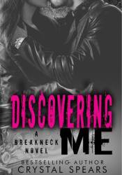 Discovering Me (Breakneck, #4) Pdf Book