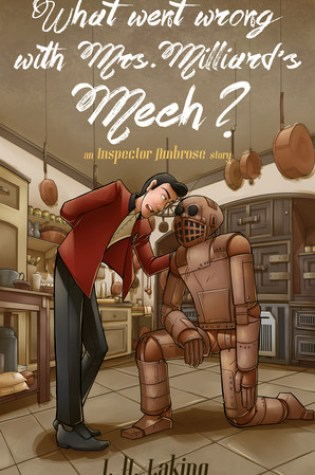 What Went Wrong With Mrs Milliard's Mech? (Inspector Ambrose Mysteries, #1) Book Pdf ePub