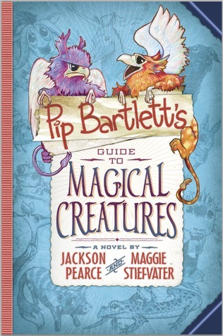 Pip Bartlett's Guide to Magical Creatures (Pip Bartlett, #1)