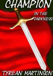 Champion in the Darkness (The Champion Trilogy #1) Pdf Book