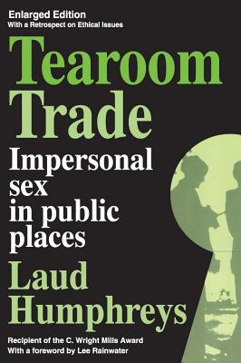 Tearoom Trade: Impersonal Sex in Public Places