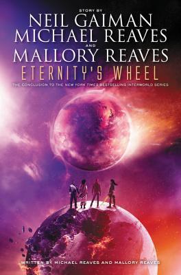 Eternity's Wheel (InterWorld, #3)