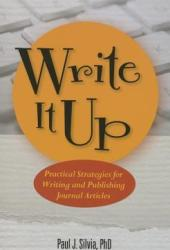 Write It Up! Practical Strategies for Writing and Publishing Journal Articles Book Pdf