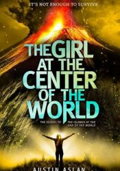 The Girl at the Center of the World (Islands at the End of the World, #2) Pdf Book