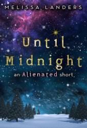 Until Midnight (Alienated, #1.5) Pdf Book