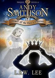 Power of the Heir's Passion (Andy Smithson, #0.5) Pdf Book