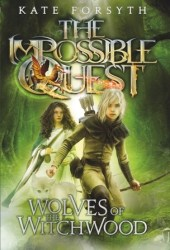 Wolves of the Witchwood (The Impossible Quest #2)