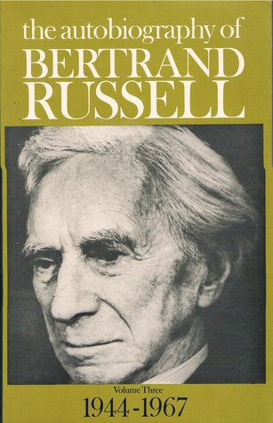 The Autobiography of Bertrand Russell, Vol 3 1944-67