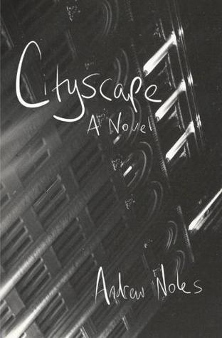 Cityscape: A Novel