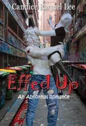 Effed Up: An Abnormal Romance