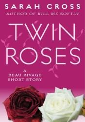 Twin Roses (Beau Rivage, #1.6) Pdf Book