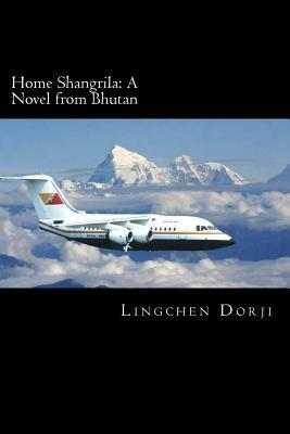 Home Shangrila: A Novel from Bhutan