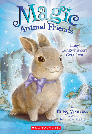 Lucy Longwhiskers Gets Lost (Magic Animal Friends #1)